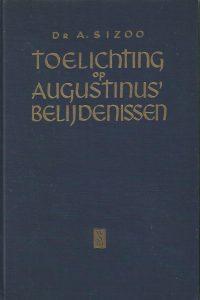 Toelichting op Augustinus Belijdenissen door Dr. A. Sizoo