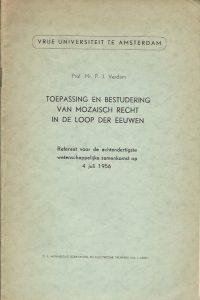 Toepassing en bestudering van mozaisch recht in de loop der eeuwen referaat voor de achtendertigste wetenschappelijke samenkomst op 4 juli 1956 P.J. Verdam