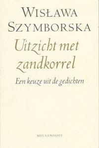 Uitzicht met zandkorrel Een keuze uit de gedichten Wisława Szymborska 9029054530 9789029054539