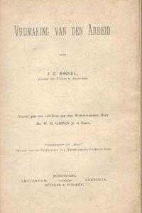 Vrijmaking van den Arbeid door J.C. Sikkel Vooraf gaat een schrijven aan den Weleerwaarden Heer Ds. W. H. Gispen Jr. te Baarn