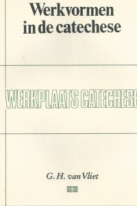 Werkvormen in de catechese G.H. van Vliet 9024227968 9789024227969