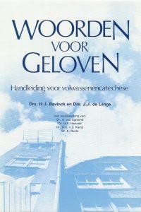 Woorden voor geloven handleiding voor volwassenencatechese Bert Bavinck en Jaap de Lange 9024243750 9789024243754