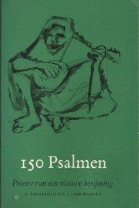 150 psalmen proeve van een nieuwe berijming aangeboden door de Interkerkelijke Stichting voor de psalmberijming 2e druk 1961