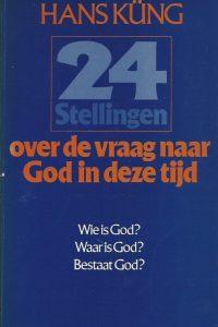 24 stellingen over de vraag naar God in deze tijd Hans Kung 9030401974 9789030401971