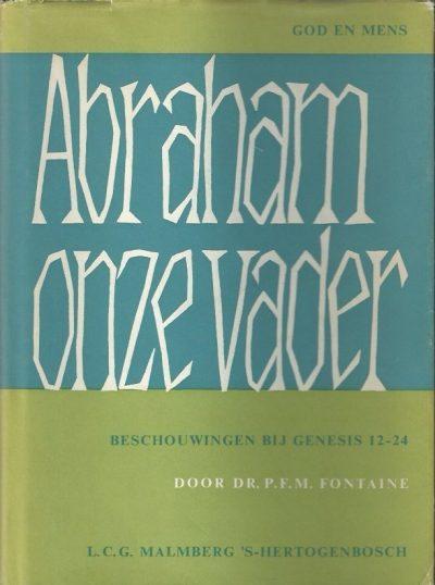 Abraham onze vader beschouwingen bij Genesis 12 24 Dr. P.F.M. Fontaine