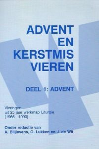 Advent en Kerstmis vieren Deel 1 Advent 9030407611 9789030407614