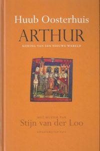 Arthur koning van een nieuwe wereld Huub Oosterhuis Stijn van der Loo 9789025903336