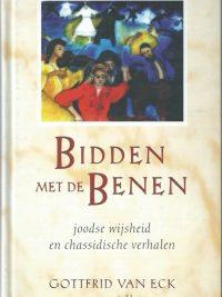 Bidden met de benen joodse wijsheid en chassidische verhalen Chajim Bloch 906325573X 9789063255732