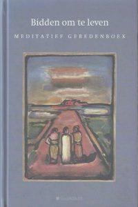 Bidden om te leven meditatief gebedenboek 9030410752 9789030410751