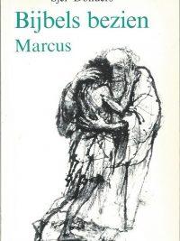 Bijbels bezien Marcus meditaties bij de schriftlezingen Sjef G. Donders 906173584X 9789061735847
