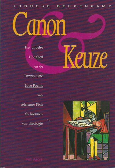 Canon en keuze het bijbelse Hooglied en de Twenty one love poems van Adrienne Rich als bronnen van theologie Jonneke Bekkenkamp 9039105588 9789039105580