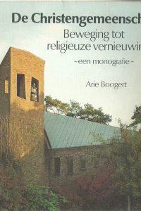 De Christengemeenschap beweging tot religieuze vernieuwing Arie Boogert 9062381227 9789062381227