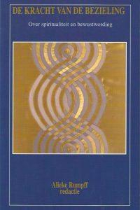 De kracht van de bezieling over spiritualiteit en bewustwording Alieke Rumpff 9064163669 9789064163661