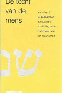 De tocht van de mens van uittocht tot ballingschap een jaargang schriftuitleg Jan Nieuwenhuis 9021130815 9789021130811
