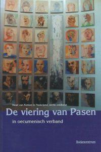 De viering van Pasen in oecumenisch verband Raad van Kerken in Nederland 9023909992 9789023909996