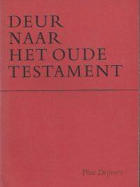 Deur naar het Oude Testament Pius Drijvers
