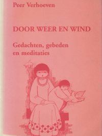 Door weer en wind gedachten gebeden en meditaties Peer Verhoeven 9030406887 9789030406884