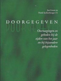 Doorgegeven overwegingen en gebeden bij de tijden van het jaar en bij bijzondere gelegenheden Jan Groot en Henk Sechterberger 9030410701 9789030410706