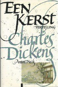 Een kerstvertelling door Charles Dickens Anton CoolenAnton Pieck 9060846699 9789060846698