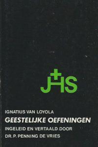 Geestelijke oefeningen Ignatius van Loyola P. Penning de Vries 9020906704 9789020906707
