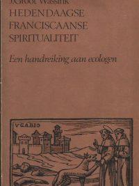 Hedendaagse Franciscaanse spiritualiteit een handreiking aan ecologen J. Groot Wassink 9025713548 9789025713546