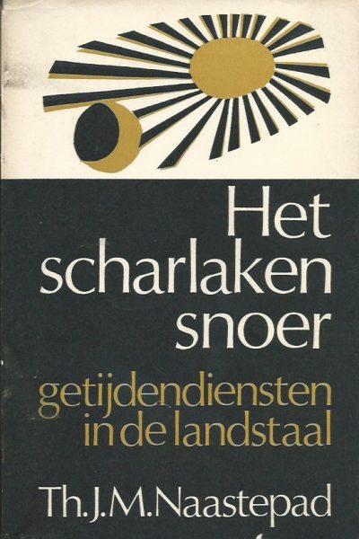 Het scharlaken snoer Getijdendiensten in de landstaal Th.J.M. Naastepad