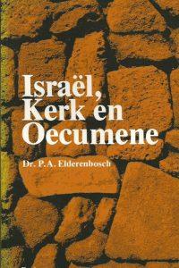 Israël Kerk en Oecumene Een bezinning op het leven van de Kerk vanuit de oudjoodse denkwereld P.A. Elderenbosch 9023902599 9789023902591