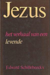 Jezus het verhaal van een levende Edward Schillebeeckx 9024415128 9789024415120