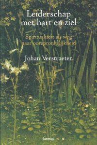 Leiderschap met hart en ziel spiritualiteit als weg naar oorspronkelijkheid Johan Verstraeten 9020952552 9789020952551
