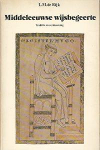 Middeleeuwse wijsbegeerte traditie en vernieuwing L.M. de Rijk 9023216257 9789023215257