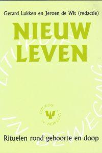 Nieuw leven rituelen rond geboorte en doop Gerard Lukken en Jeroen de Wit 903040907X 9789030409076
