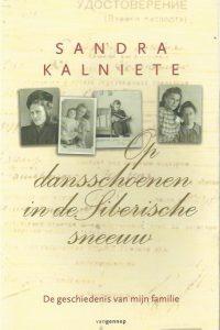 Op dansschoenen in de Siberische sneeuw de geschiedenis van mijn familie Sandra Kalniete 9055157023 9789055157020