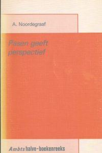 Pasen geeft perspectief A. Noordegraaf 9023910826 9789023910824