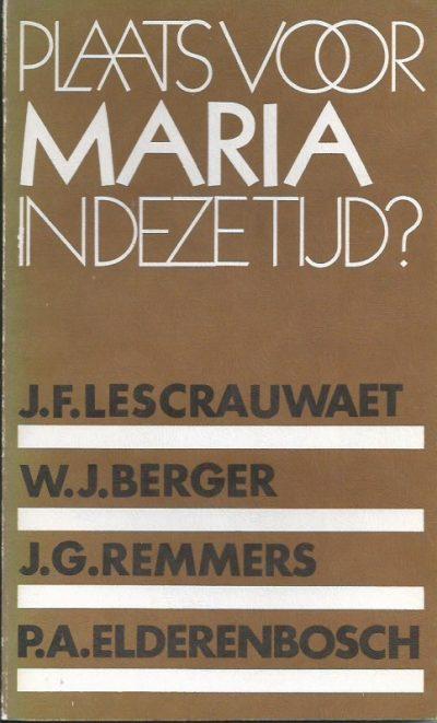 Plaats voor Maria in deze tijd Lezingencyclus gehouden bij de opening van de gerestaureerde Hasseltse kapel in Tilburg 9030400498 9789030400493
