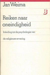 Reiken naar oneindigheid inleiding tot de psychologie van de religieuze ervaring Jan Weima 9026320493 9789026320491