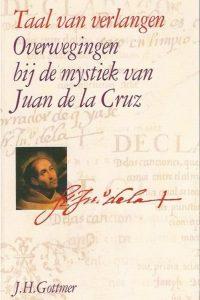Taal van verlangen overwegingen bij de mystiek van Juan de la Cruz Frits Tillmans 9025724418 9789025724412