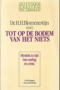 Tot op de bodem van het niets mystiek in een tijd van oorlog en crisis 1920 1970 H.H. Blommestijn 9024224047 9789024224043 9031708860 9789031708864