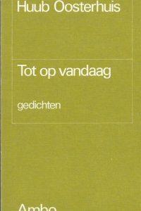 Tot op vandaag gedichten Huub Oosterhuis 9026303327 9789026303326