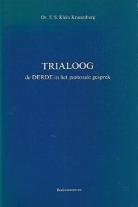 Trialoog de derde in het pastorale gesprek E.S. Klein Kranenburg 9023908228 9789023908227