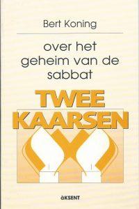 Twee kaarsen over het geheim van de sabbat Bert Koning 907373911X 9789073739116