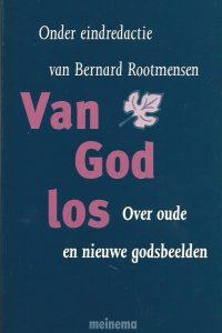 Van God los over oude en nieuwe godsbeelden Bernard Rootmensen 9021136252 9789021136257