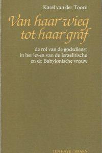 Van haar wieg tot haar graf Karel van der Toorn 9025943489 9789025943486