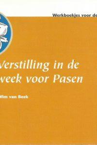 Verstilling in de week voor pasen Wim van Beek 9023913396 9789023913399
