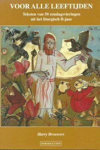 Voor alle leeftijden teksten van 50 zondagsvieringen uit het liturgisch B jaar Harry Brouwers 9064162913 9789064162916