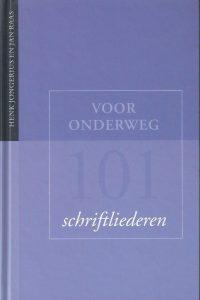 Voor onderweg 101 schriftliederen Henk Jongerius en Jan Raas 9030410825 9789030410829