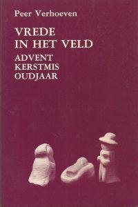 Vrede in het veld Advent Kerstmis Oudjaar Peer Verhoeven 9030405708 9789030405702