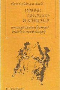 Vrijheid gelijkheid zusterschap emancipatie van de vrouw in kerk en maatschappij Elisabeth Moltmann Wendel 902594129X 9789025941291