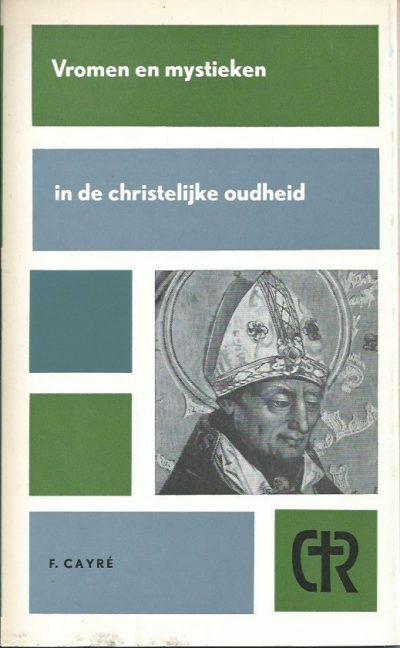Vromen en mystieken in de christelijke oudheid F. Cayre Credo reeks 19