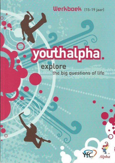 Youth Alpha explore the big questions of life Werkboek 15 19 jaar 9789075535204