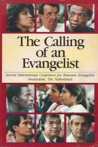 The calling of an evangelist-the Second International Congress for Itinerant Evangelists, Amsterdam, the Netherlands-J.D. Douglas-0890660875-9780890660874